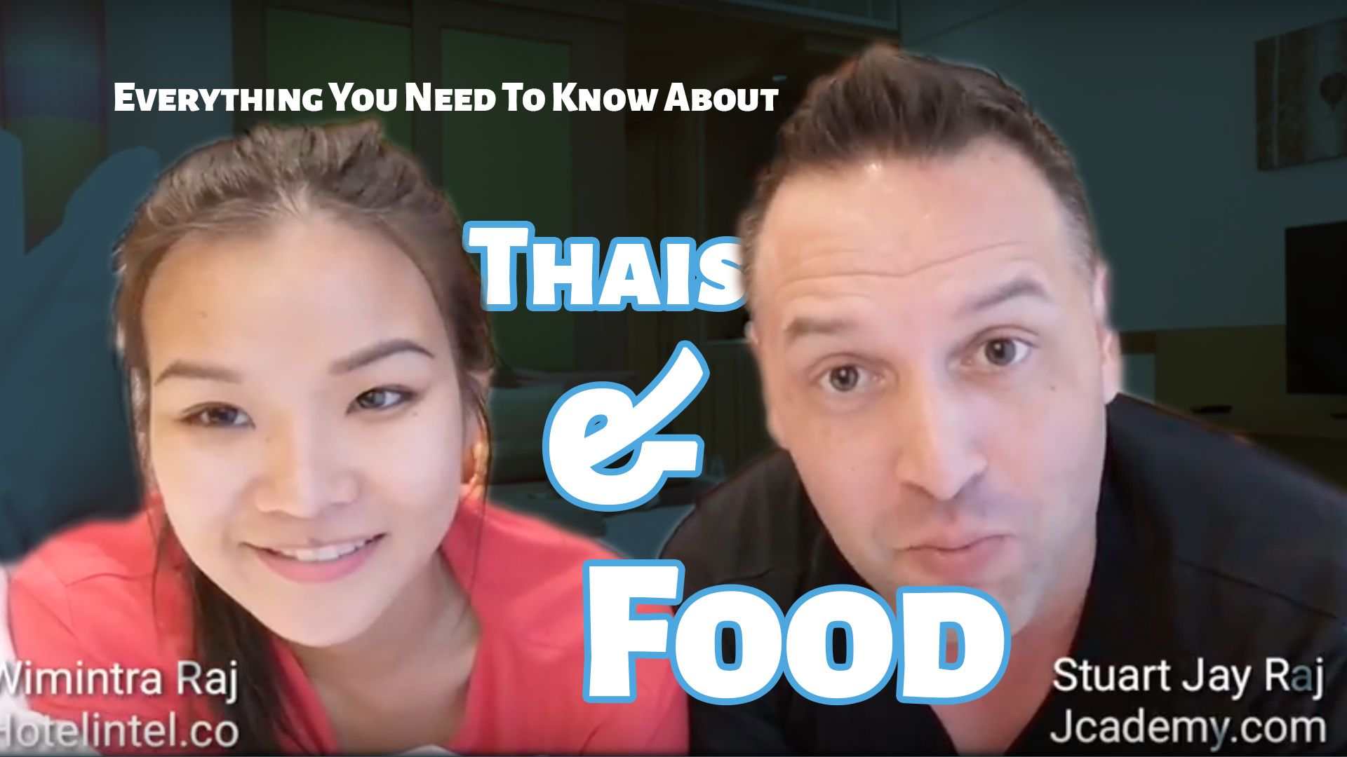 Thai Food and Thais - Everything You Need To Know