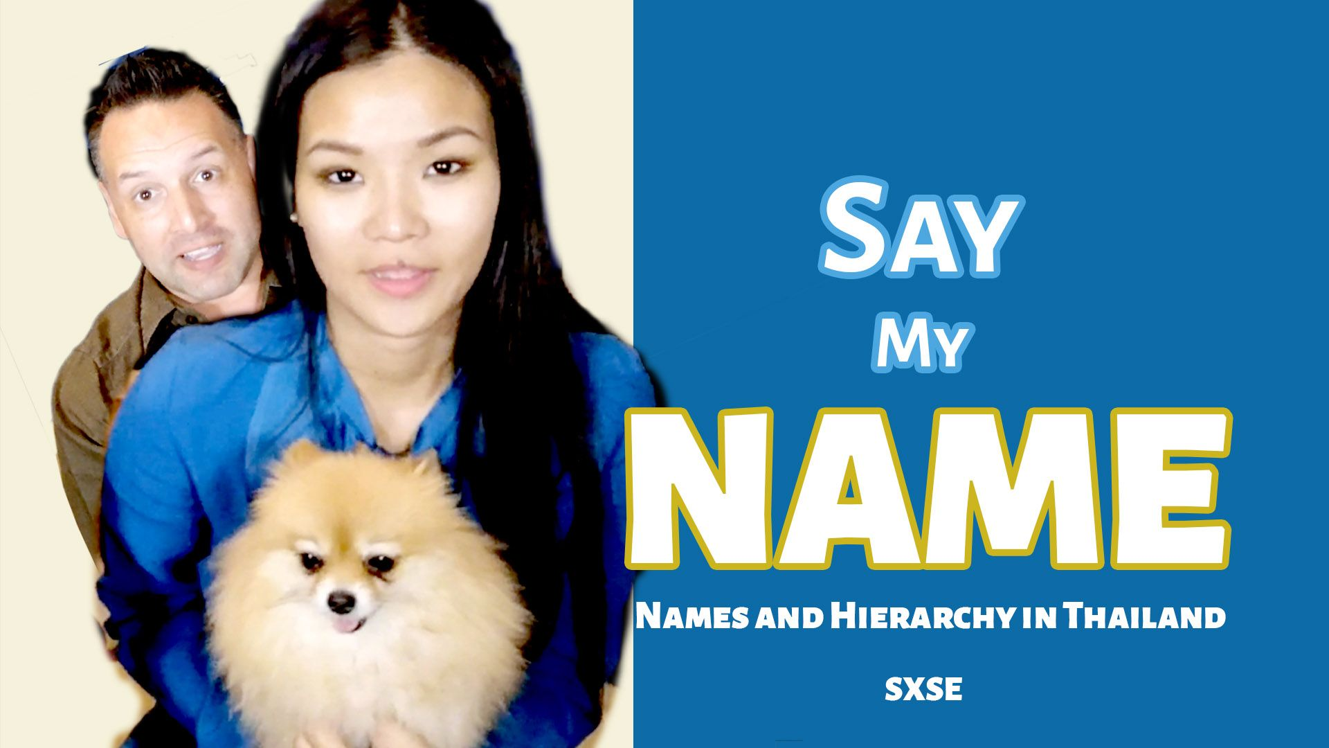 Say My Name - Names and Hierarchy in Thailand - Don't Screw It Up