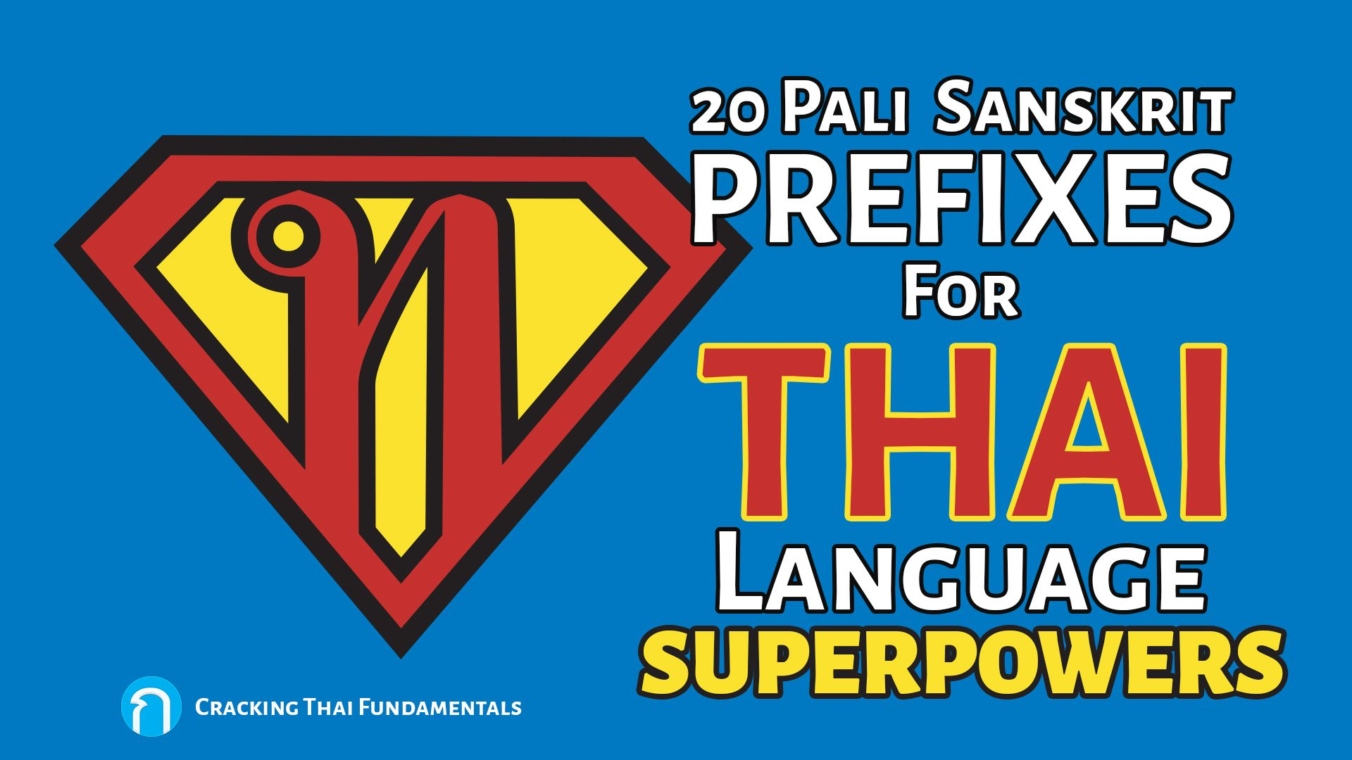 20 Sanskrit and Pali Prefixes in Thai to give you Thai Language Superpowers - คำอุปสรรค 'kʰam upasak'