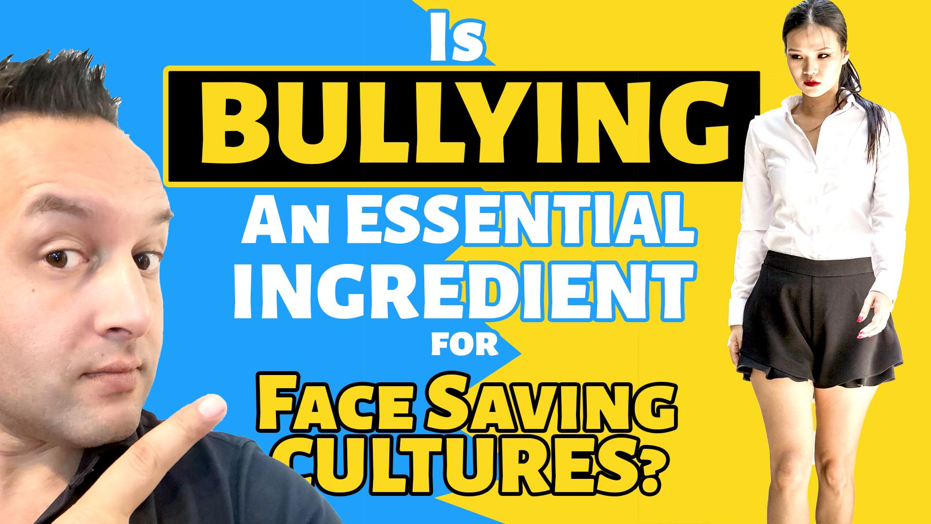 Is Bullying An Essential Element for Maintaining Face Saving Cultures?