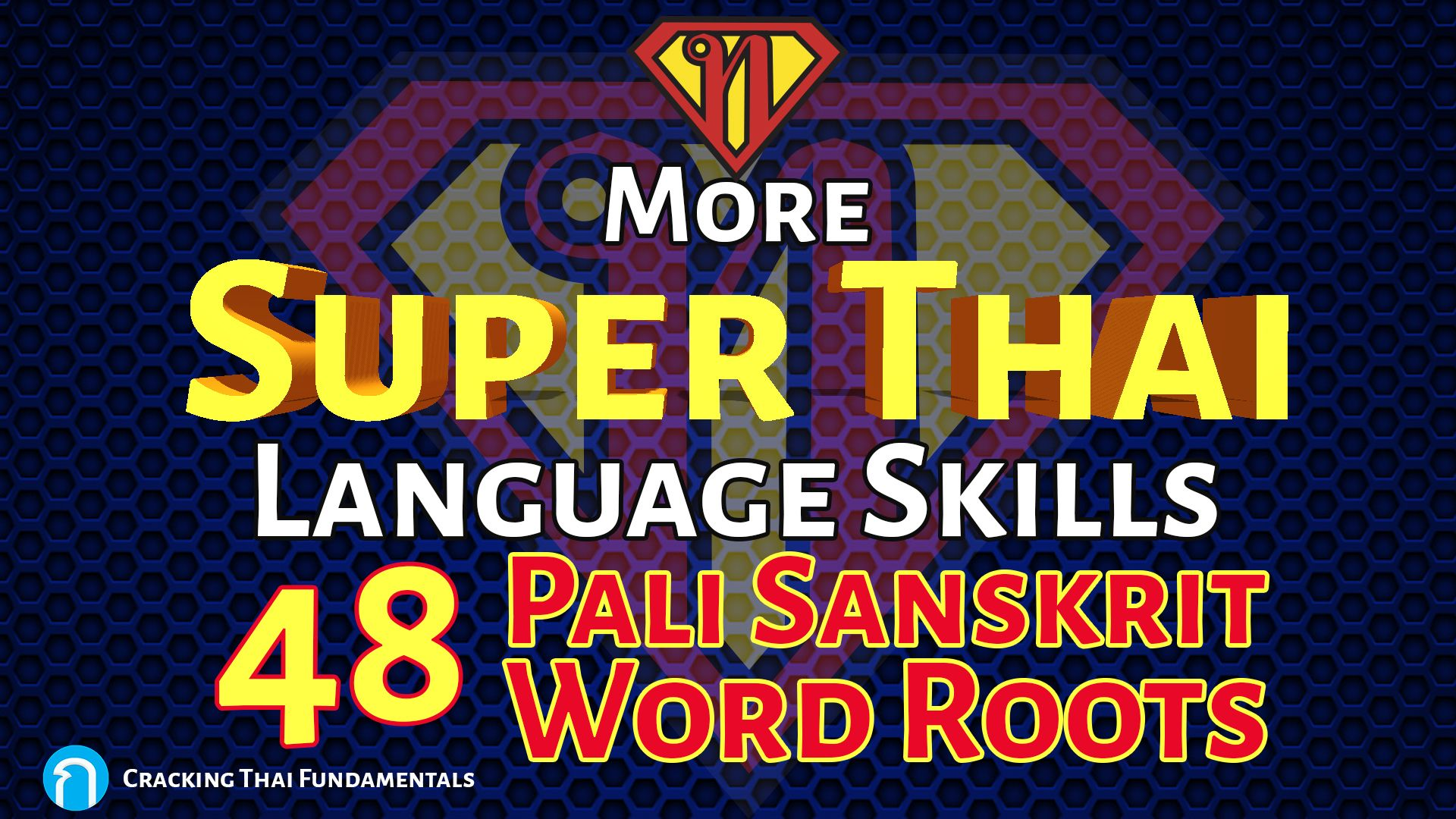 48 Pali and Sanskrit Root Words in Thai to Give you even More Thai Language Super Powers