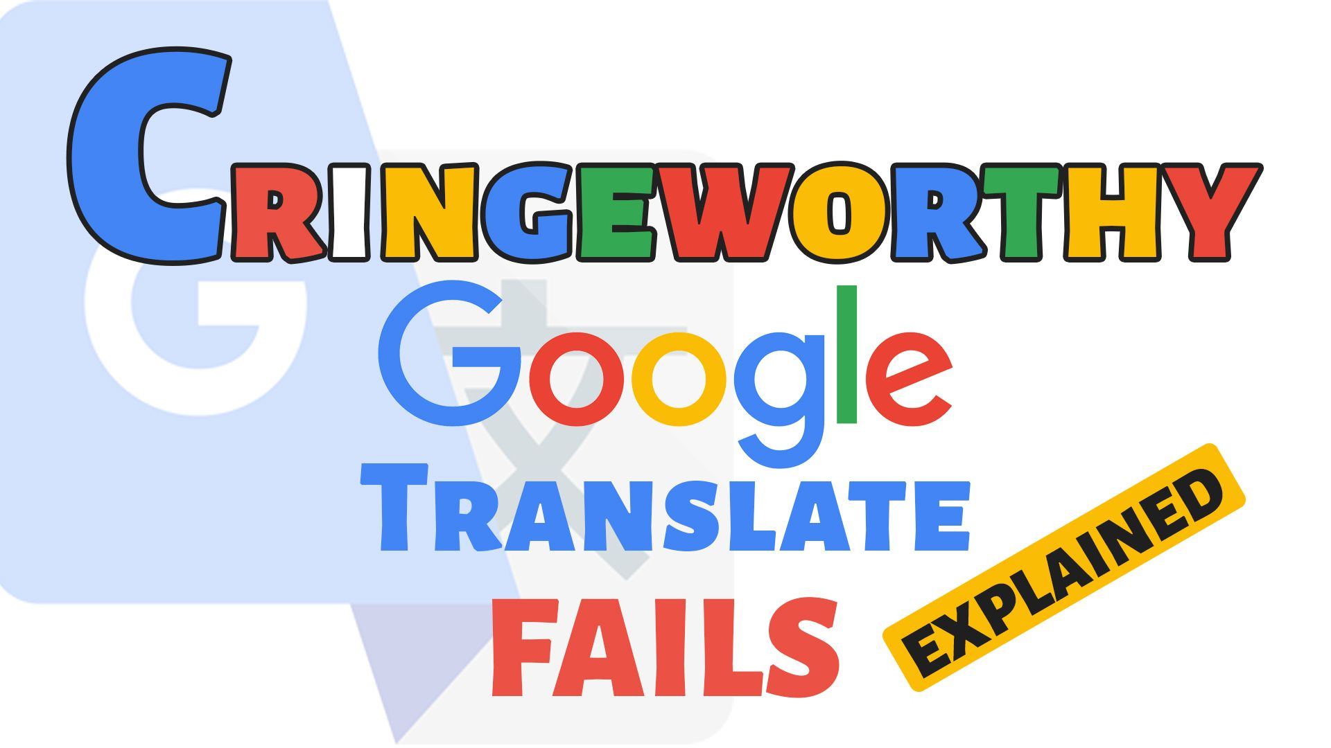 Cringeworthy Bad Google Translate Fails Explained