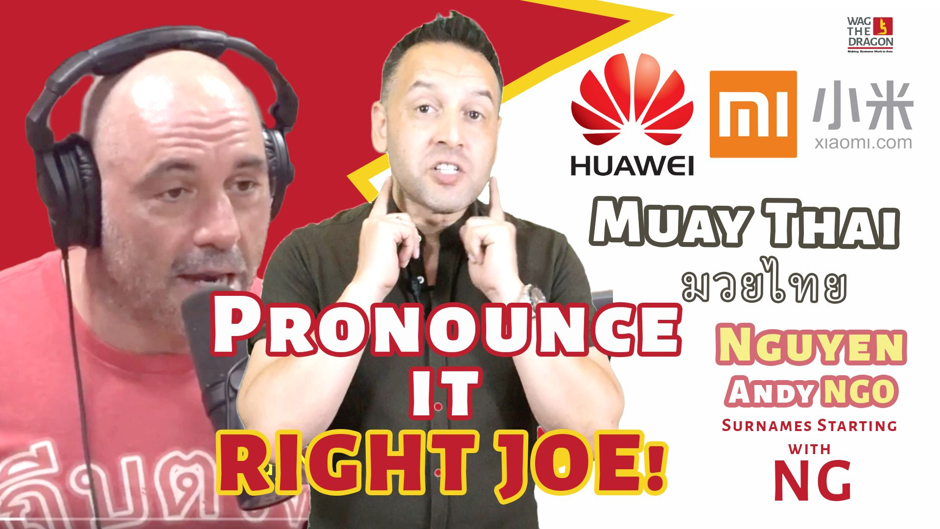 Pronounce it Right Joe Rogan - Huawei, Xiaomi, Muay Thai Andy 'Ngo' and 'Nguyen' 'NG' Names