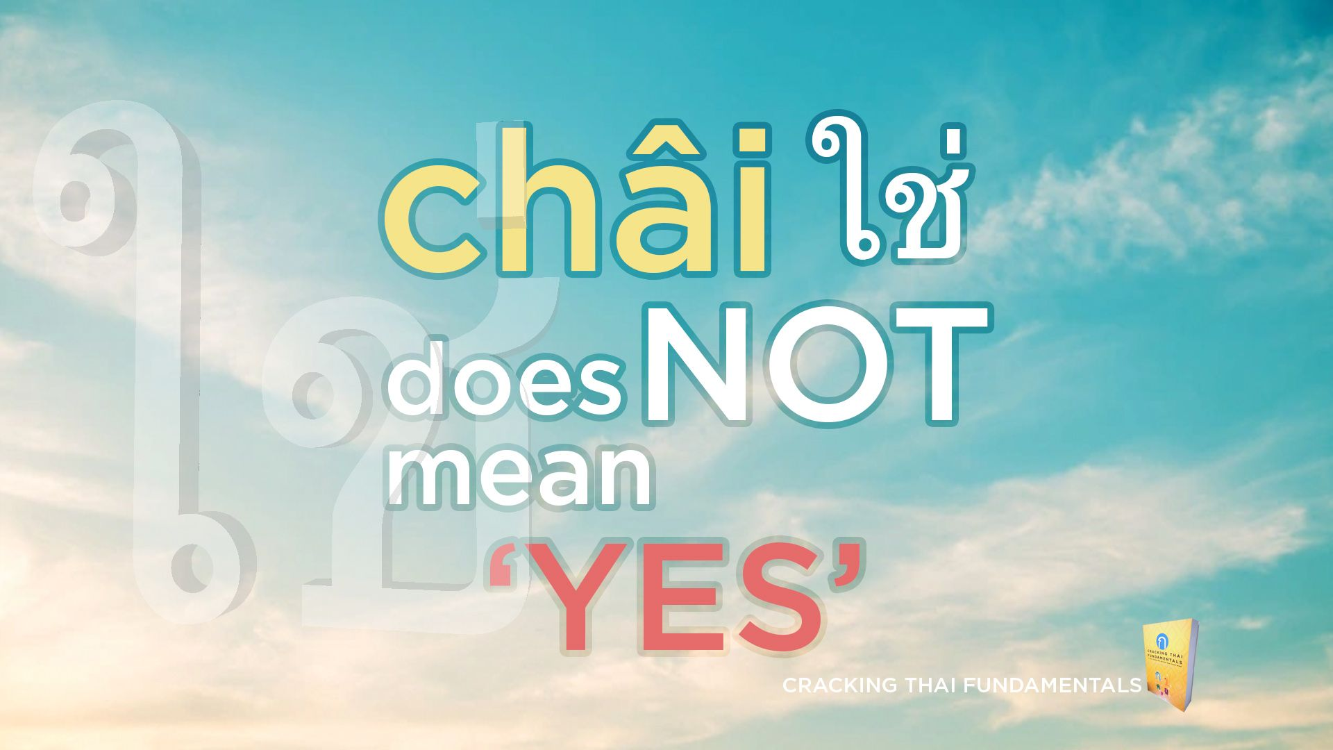 ใช่ 'châi' Does NOT Mean 'Yes' in Thai